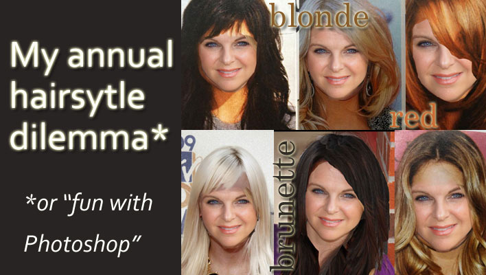 My annual hairstyle dilemma (or fun with Photoshop)