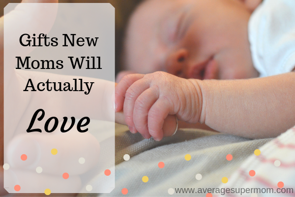 Gifts New Moms Will Actually Love