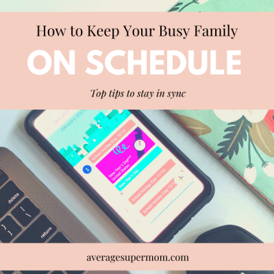How to Keep Your Family on Schedule