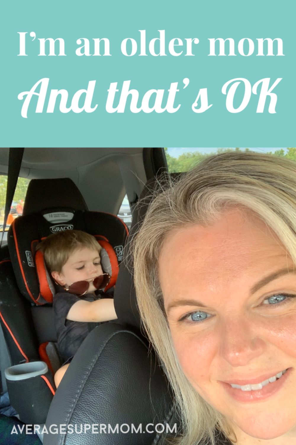 I'm an older mom and that's ok