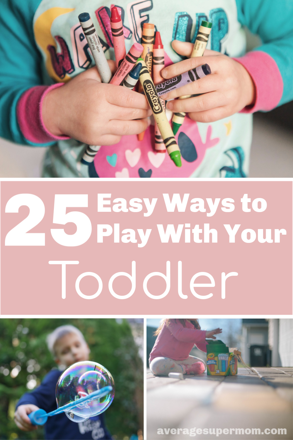 25 Easy Ways to Play With Your Toddler